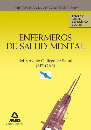 Enfermeros De Salud Mental Del Servicio Gallego De Salud (Sergas). Temario Parte Específica. Volumen Iii