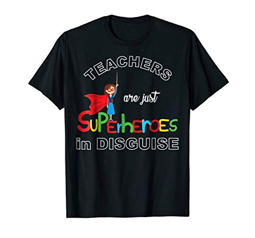 Teachers Are Superheroes Funny T-Shirt First Day of