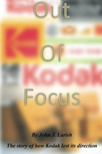 out-of-focus-the-story-of-how-kodak-lost-its-direction