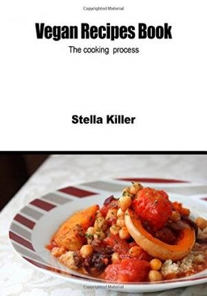 [ Vegan Recipes Book: The Cooking Process BY Killer, Stella ( Author ) ] { Paperback } 2015