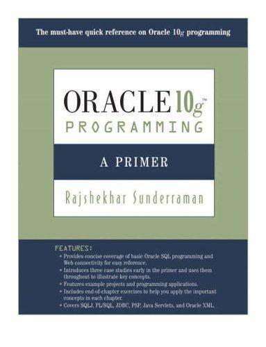 Oracle 10g Programming: A Primer by Sunderraman, Rajshekhar published by Addison Wesley