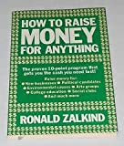How to Raise Money for Anything, Ronald Zalkind, 0671424807