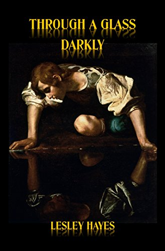 Through a glass darkly kindle edition by lesley hayes literature through a glass darkly by hayes lesley fandeluxe Images