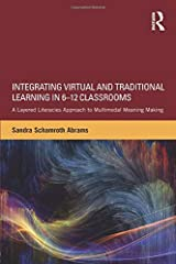 Integrating Virtual and Traditional Learning in 6-12 Classrooms Paperback