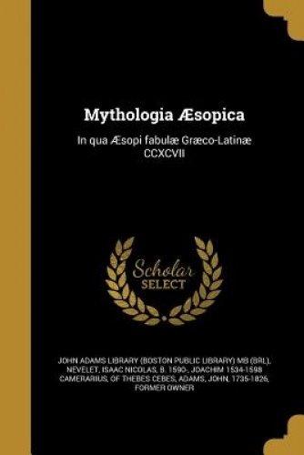 Mythologia Aesopica: In Qua Aesopi Fabulae Graeco-Latinae CCXCVII (Latin Edition) pdf epub