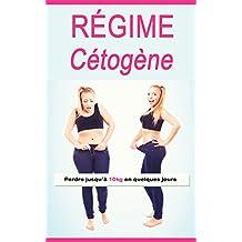 Régime Cétogène: Perdre jusqu'à 10kg en quelques jours (French Edition)