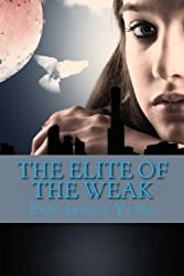 The Elite of the Weak: Revelation Special Ops, book 1