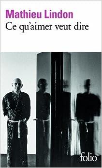 Ce qu'aimer veut dire - Prix Médicis 2011