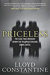 Priceless: The Case that Brought Down the Visa/MasterCard Bank Cartel by Lloyd Constantine (2012-09-01)