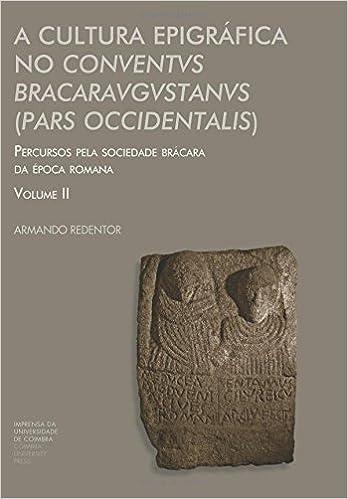 A Cultura Epigráfica No Conventvs Bracaravgvstanvs