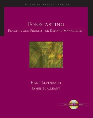 Forecasting: Practice and Process for Demand Management (with CD-ROM) (Duxbury Applied)