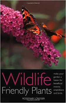 Book Wildlife Friendly Plants: Make Your Garden a Haven for Beneficial Insects, Amphibians and Birds: Make Your Garden a Haven for Beneficial Insects and Birds (Whatever Its Size)