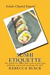 Sushi Etiquette: The guide for those who wish to eat sushi properly and not insult the chef