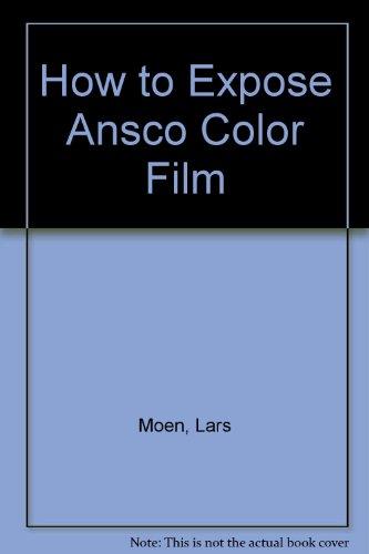 Ansco Color Film (How to expose Ansco color film)