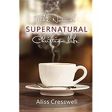 The Normal Supernatural Christian Life