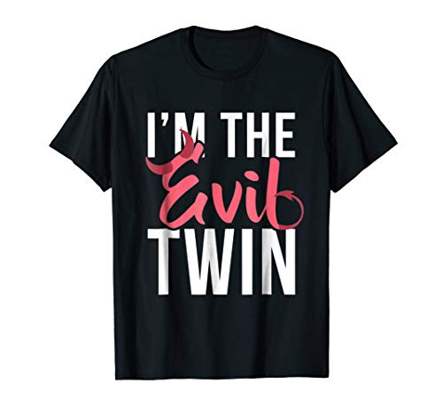 Im The Evil Twin | Funny Halloween Horror Shirt