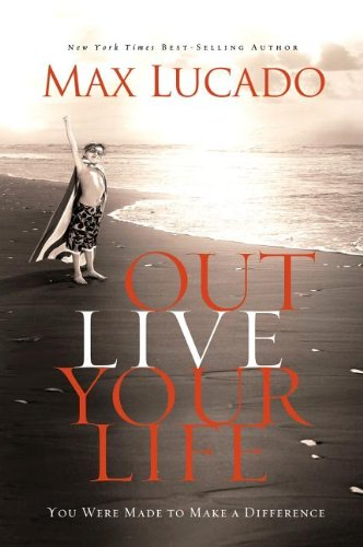 """Outlive Your Life - You Were Made to Make A Difference"" av Max Lucado"