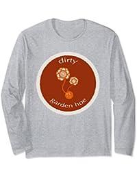 Dirty Garden Hoe T-Shirt Long Sleeve