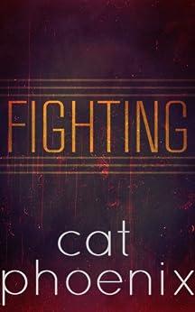 Fighting by [Phoenix, Cat]
