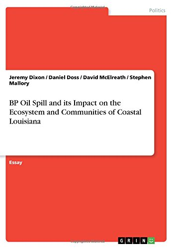 Bp Oil Spill And Its Impact On The Ecosystem And Communities Of Coastal Louisiana