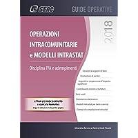 Operazioni intracomunitarie e modelli Intrastat. Disciplina IVA e adempimenti. Con e-book