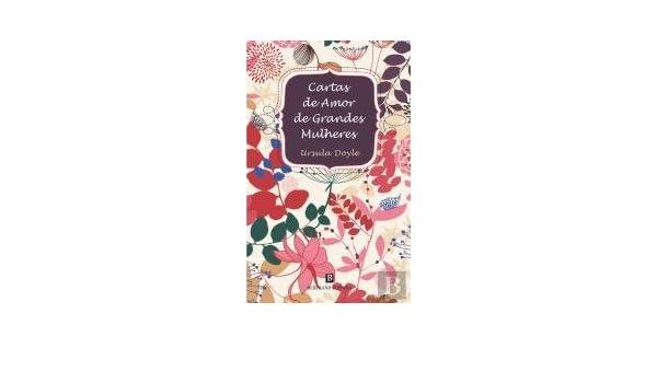 Cartas de Amor de Grandes Mulheres (Portuguese Edition ...