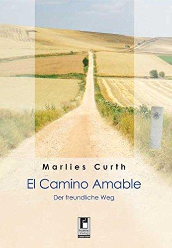 El Camino Amable: Der freundliche Weg