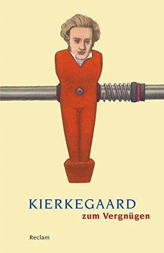 Kierkegaard zum Vergnügen (Reclams Universal-Bibliothek)