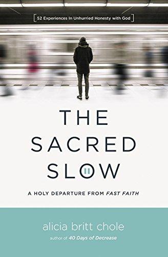 [D.O.W.N.L.O.A.D] The Sacred Slow: A Holy Departure From Fast Faith<br />K.I.N.D.L.E