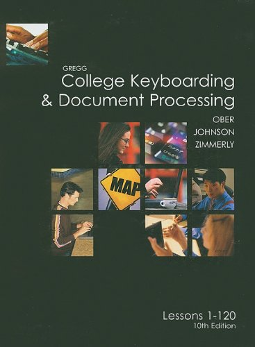 Gregg College Keyboarding & Document Processing: Lessons 1-120