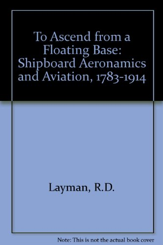 To Ascend from a Floating Base: Shipboard Aeronautics and Aviation