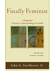 Finally Feminist: A Pragmatic Christian Understanding Of Gender