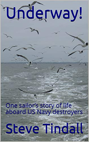 Underway!: One sailor's story of life aboard US Navy destroyers