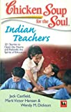 Chicken Soup for The Soul: Indian Teachers