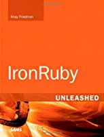IronRuby Unleashed Front Cover
