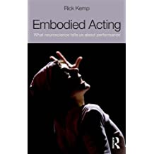 Embodied Acting: What Neuroscience Tells Us About Performance