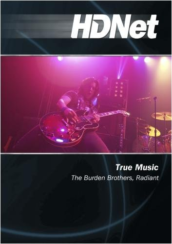 True Music: The Burden Brothers, Radiant by Katie Daryl by HDNet