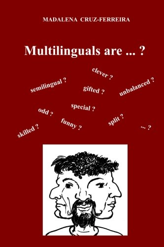 Multilinguals are ...?