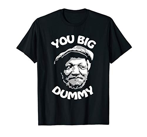 You Big Dummy Funny Quote