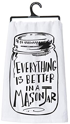 "Primitives by Kathy Dish Towel, Everything Is Better in a Mason Jar, White Cotton Kitchen Tea Towel, 28"" x 28"""