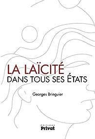 La Laïcité dans tous ses états par Georges Bringuier