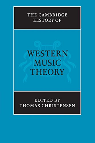 The Cambridge History of Western Music Theory (The Cambridge History of Music)