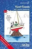 Yacht-Szenen: Mehr maritime Missgeschicke (Pleiten, Pech und Pannen auf dem Wasser)