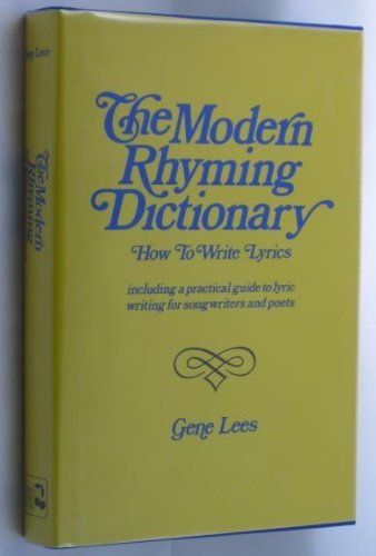 The modern rhyming dictionary: How to write lyrics : including a practical guide to lyric writing for songwriters and poets - Modern Rhyming Dictionary