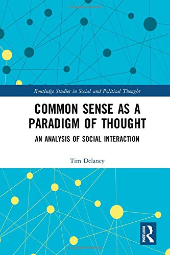 Common Sense as a Paradigm of Thought: An Analysis of Social Interaction