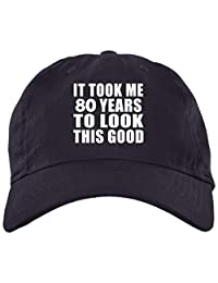 Designsify It Took Me 80 Years to Look This Good - Brushed Twill Cap 633670f3dd05