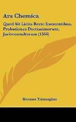Ars Chemica: Quod Sit Licita Recte Exercentibus, Probationes Doctissimorum, Jurisconsultorum (1566)
