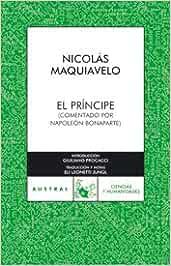 El príncipe: Comentado por Napoleón Bonaparte Clásica