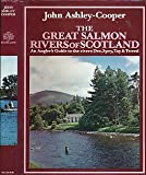 img - for The Great Salmon Rivers of Scotland: An Angler's Guide to the Rivers Dee, Spey, Tay and Tweed book / textbook / text book