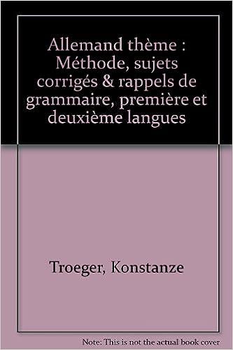 Allemand, thème : méthode, sujets corrigés et rappels de grammaire ; LV1, LV2 pdf ebook